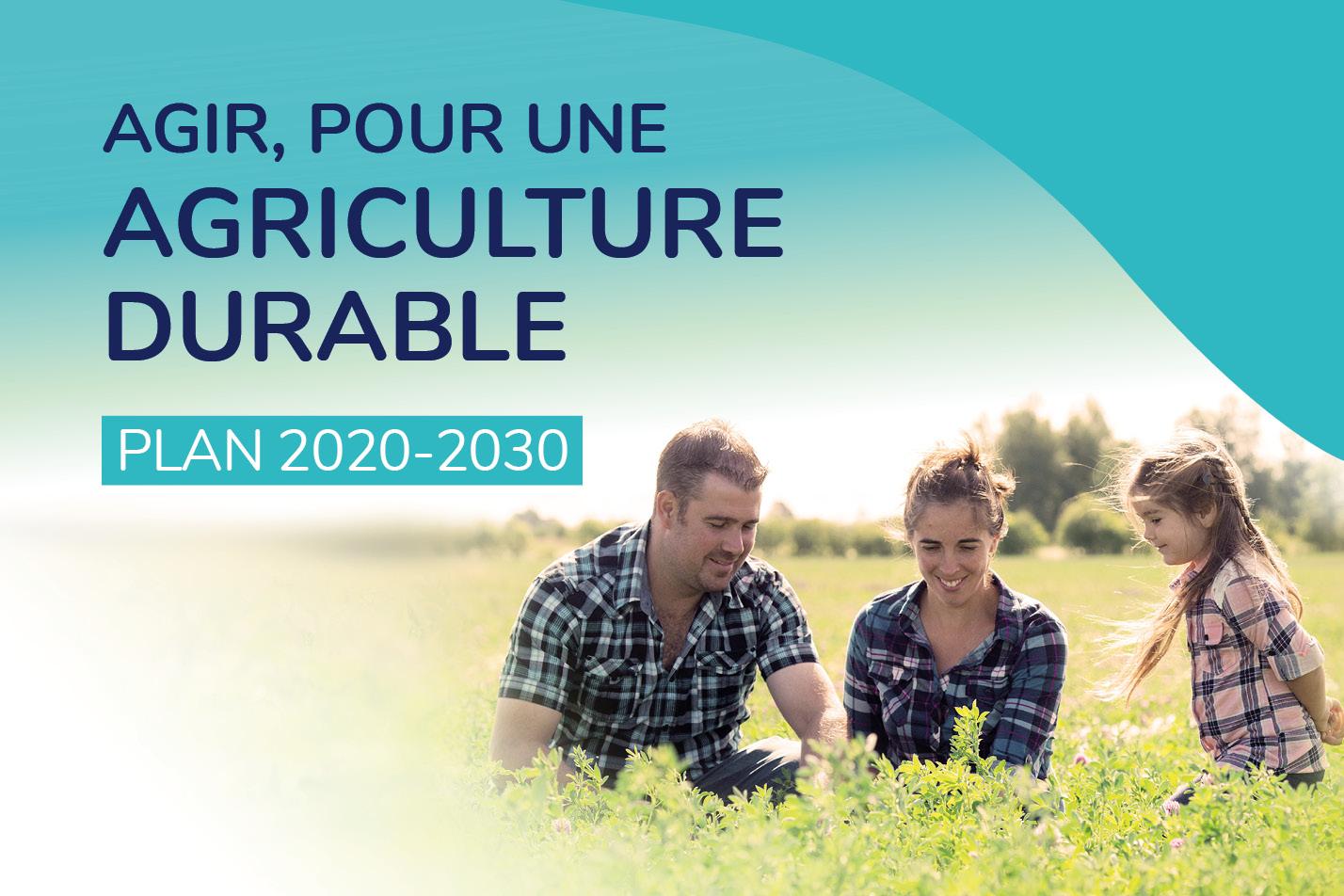 Agir, pour une agriculture durable -  Plan 2020-2030