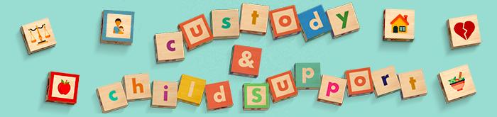 Custody & Child Support