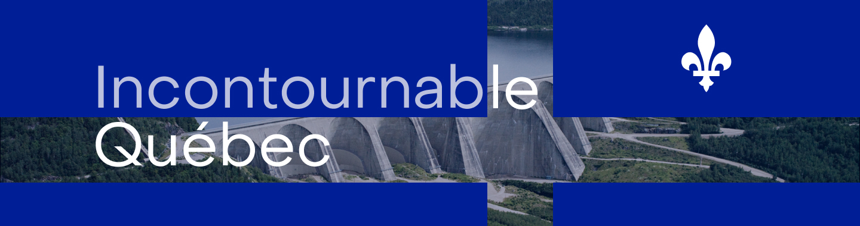 Incontournable Québec