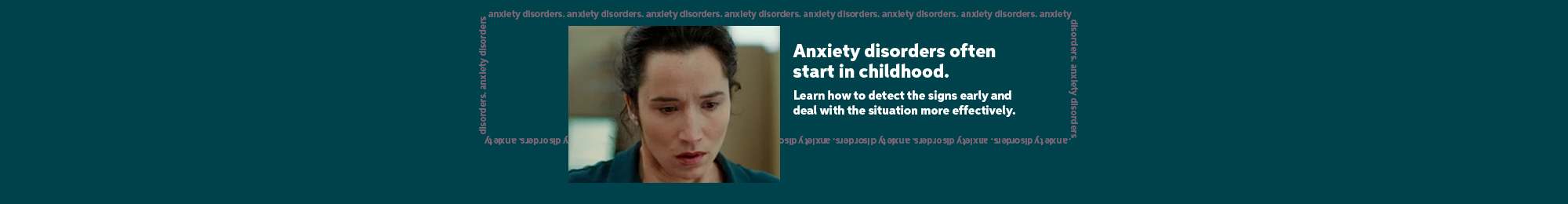 Anxiety disorders often start in childhood. Learn how to detect the signs early and deal with the situation more effectively.