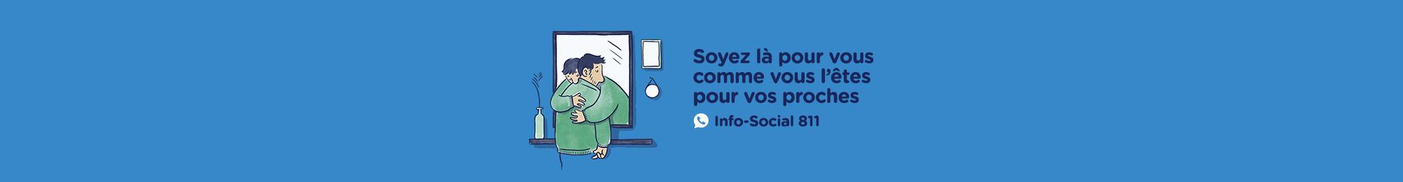 Soyez là pour vous comme vous l'êtes pour vos proches. Info-Social 811