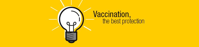 Vaccination, the best protection.