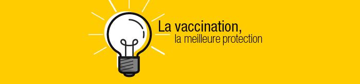 La vaccination, la meilleure protection